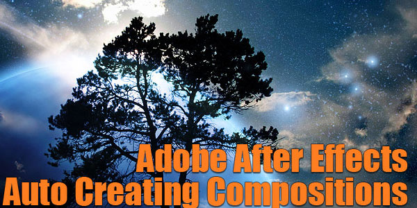 Quick Tip - After Effects - Auto-Creating Compositions