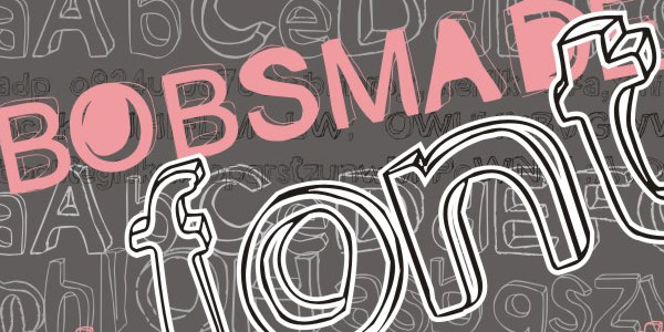 bobsmade font 25 Font Styles Showcase And Resources