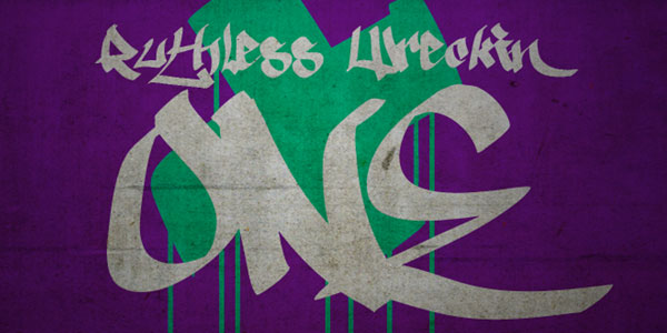 ruthless wreckin one 50 Awesome Graffiti Fonts