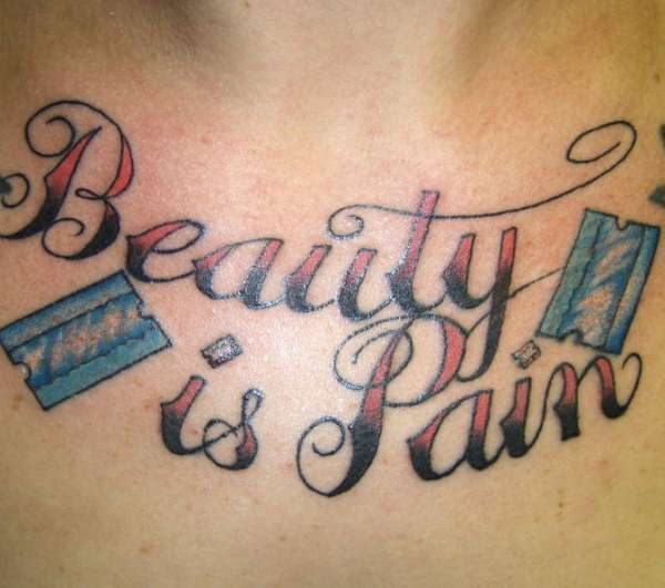 Beauty Is Pain Tattoo