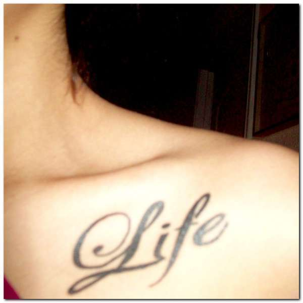 life tattoo 25 Enticing Word Tattoos