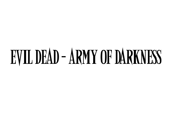 Evil Dead - Army of Darkness