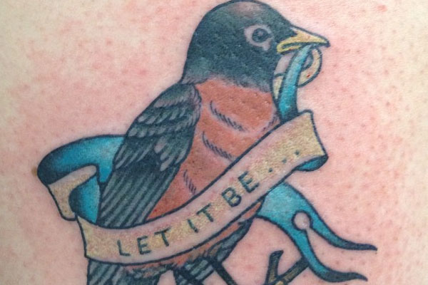 let it be robin 25 Fascinating Let It Be Tattoo Designs