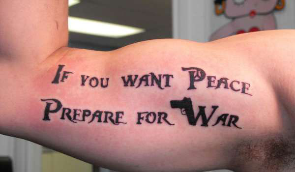prepare for war 30 Impressive Short Quotes For Tattoos