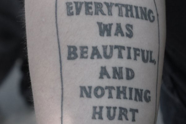 Everything Was Beautiful And Nothing Hurt Tattoo 17458 Usbdata