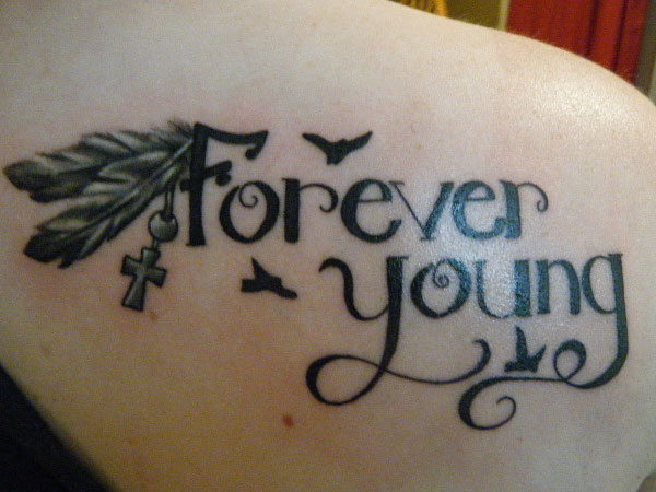 forever young 40 Exciting Tattoo Quotes For Girls