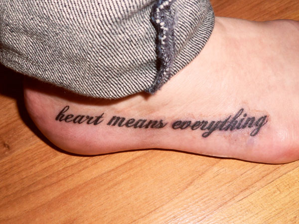 heart means everything 40 Exciting Tattoo Quotes For Girls