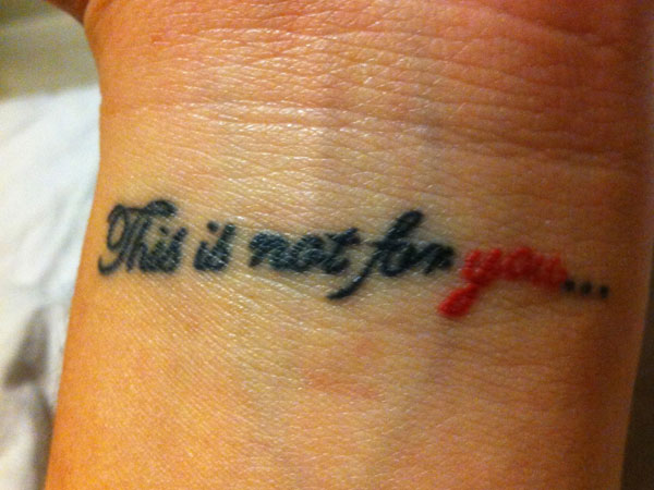 This is not for you tattoo
