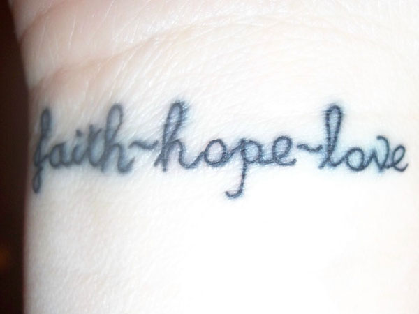 Faith Hope Charity Tattoo First time tattoo