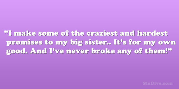 craziest 28 Phenomenal Big Sister Quotes