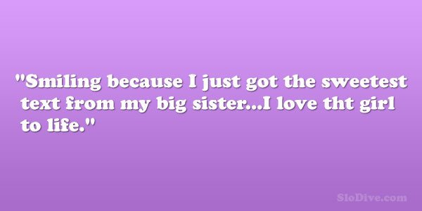 smiling 28 Phenomenal Big Sister Quotes