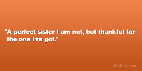 29 Funny Sister Quotes Which Are Fabulous Slodive