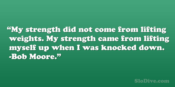 bob moore 26 Moving Quotes About Being A Strong Woman