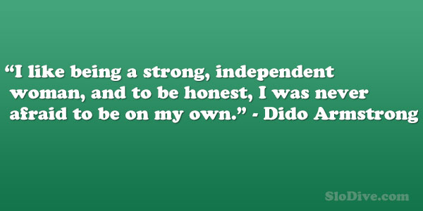 dido armstrong 26 Moving Quotes About Being A Strong Woman