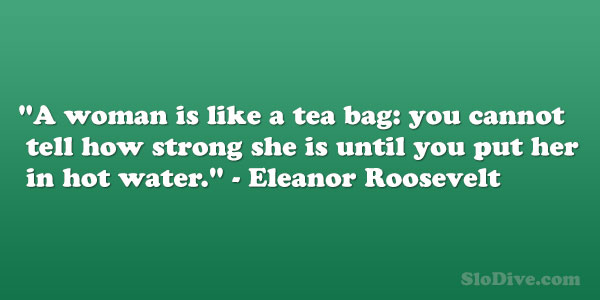 eleanor roosevelt 26 Moving Quotes About Being A Strong Woman