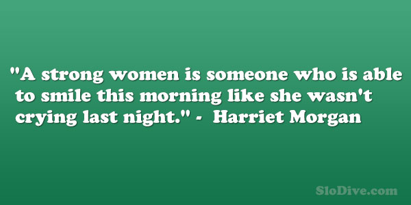 harriet morgan 26 Moving Quotes About Being A Strong Woman