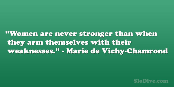Marie de Vichy-Chamrond Quote