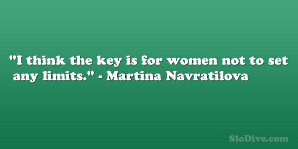 martina navratilova 26 Moving Quotes About Being A Strong Woman