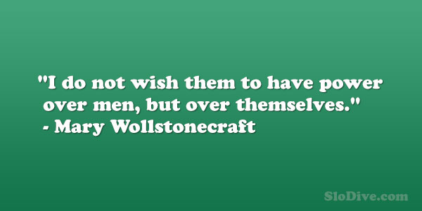 mary wollstonecraft 26 Moving Quotes About Being A Strong Woman