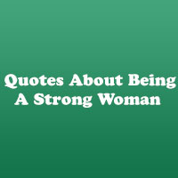 26 Moving Quotes About Being A Strong Woman