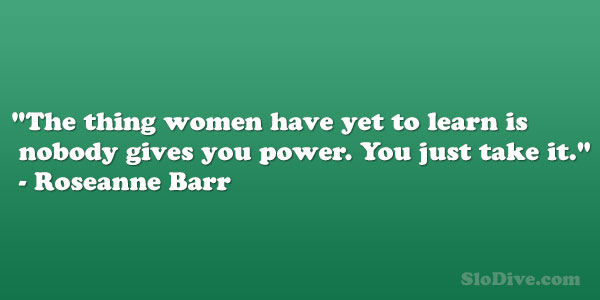 roseanne barr 26 Moving Quotes About Being A Strong Woman