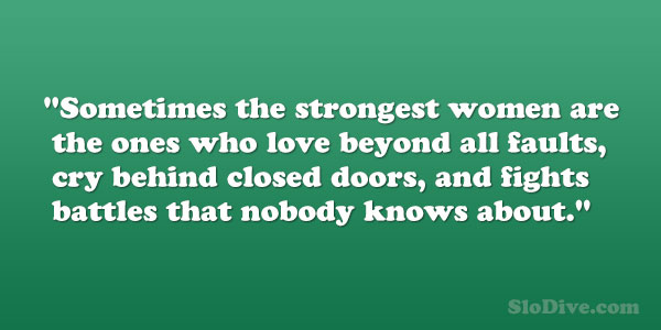 strongest women 26 Moving Quotes About Being A Strong Woman