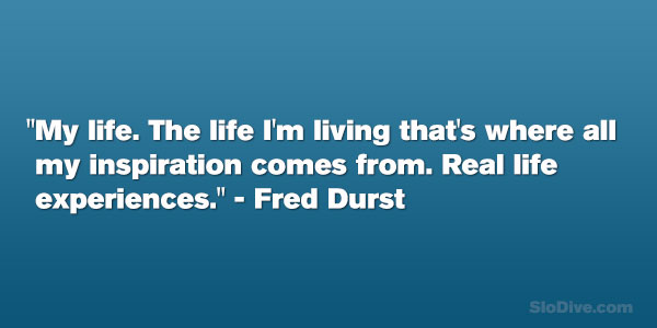 Fred Durst Quote