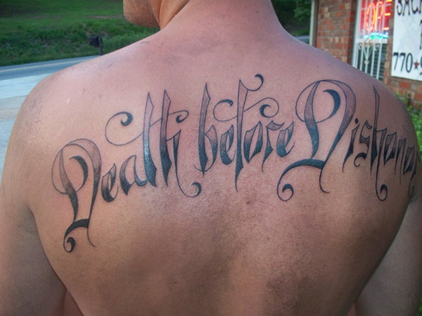 death before dishonor 25 Tattoo Lettering Styles That Will Take Your Breath Away