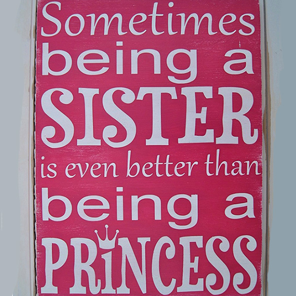 being sister 25 Cute Sister Quotes You Will Definitely Love