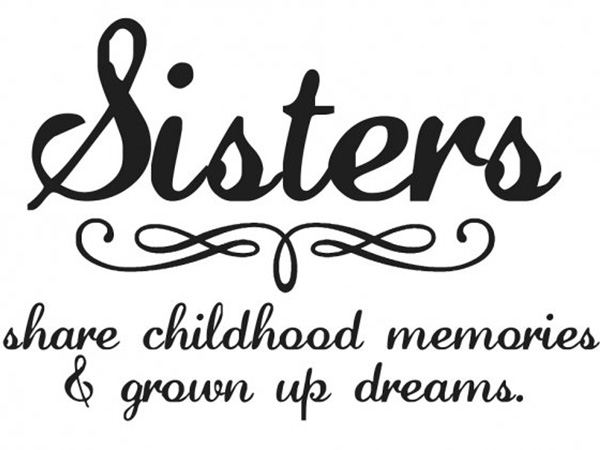 childhood memory 25 Cute Sister Quotes You Will Definitely Love