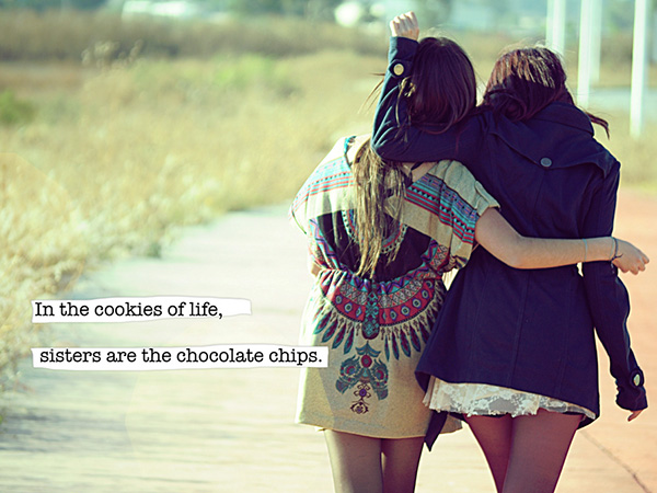 sisters love 25 Cute Sister Quotes You Will Definitely Love