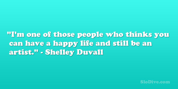 Shelley Duvall Quote