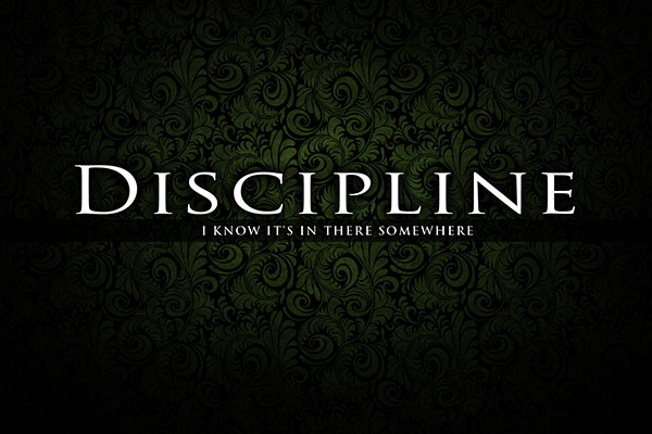 Learn To Discipline Yourself