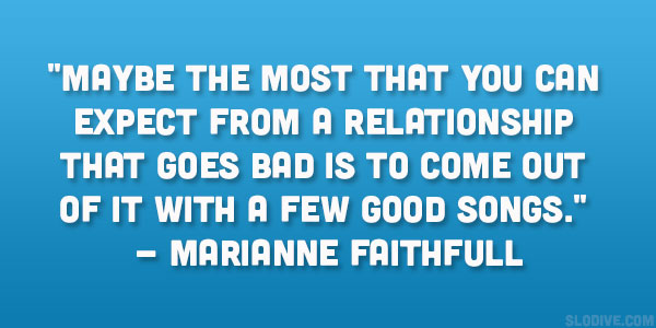 Marianne Faithfull Quote