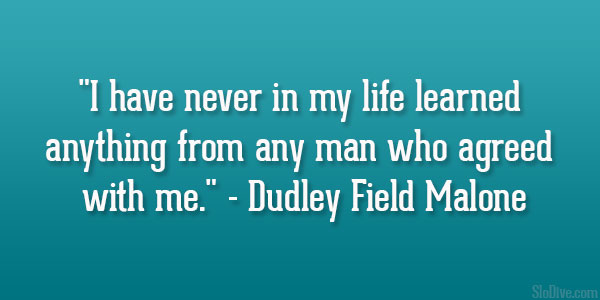 Dudley Field Malone Quote