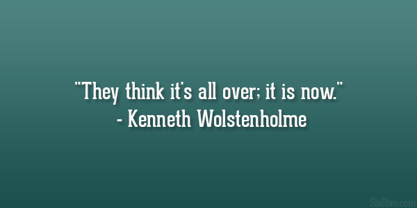 Kenneth Wolstenholme Quote