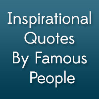 24 Inspirational Quotes By Famous People You Should Read Today