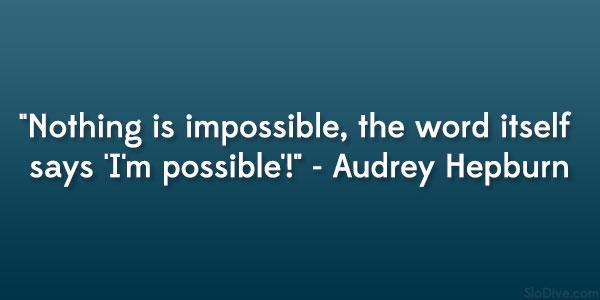 Audrey Hepburn Quote Impossible Is Nothing