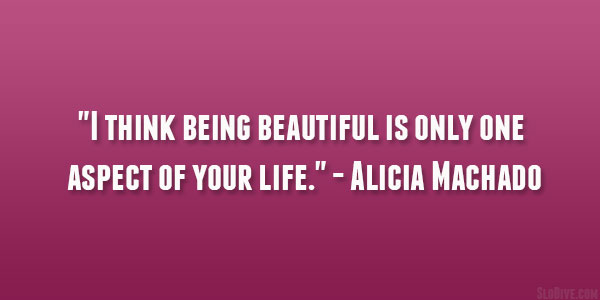 Alicia Machado Quote