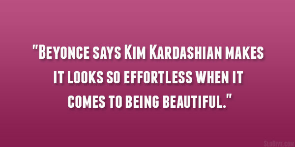 beyonce says 29 Perfect Quotes About Being Beautiful