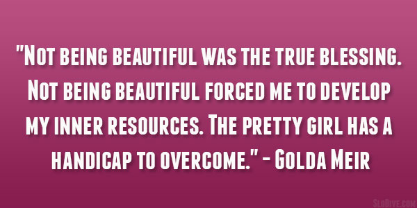 golda meir quote 29 Perfect Quotes About Being Beautiful