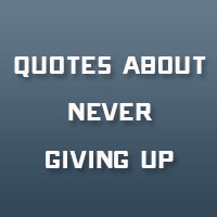 28 Uplifting Quotes About Never Giving Up