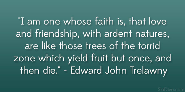 Edward John Trelawny Quote