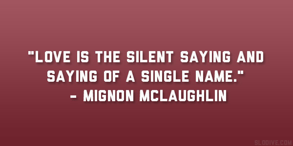 mignon mclaughlin quote - Sayings For Valentines Day