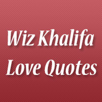 26 Thought-Provoking Wiz Khalifa Love Quotes