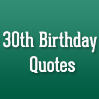 26 Engrossing 30th Birthday Quotes