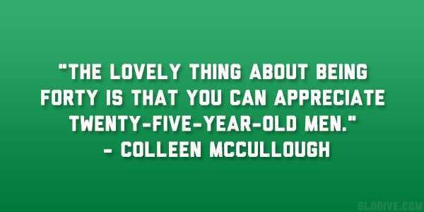 Colleen McCullough Quote