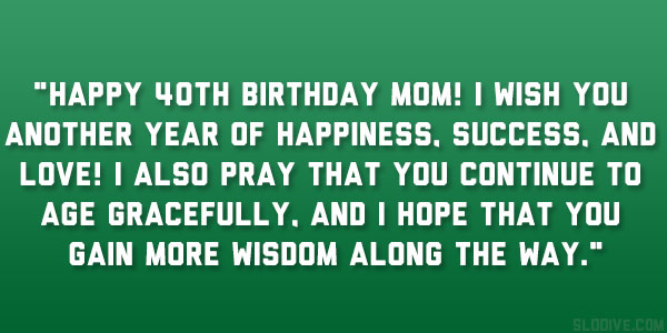 mom birthday quote 26 Original 40th Birthday Quotes
