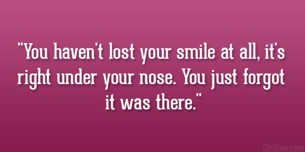 Lost Your Smile