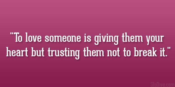 Trusting someone with your heart